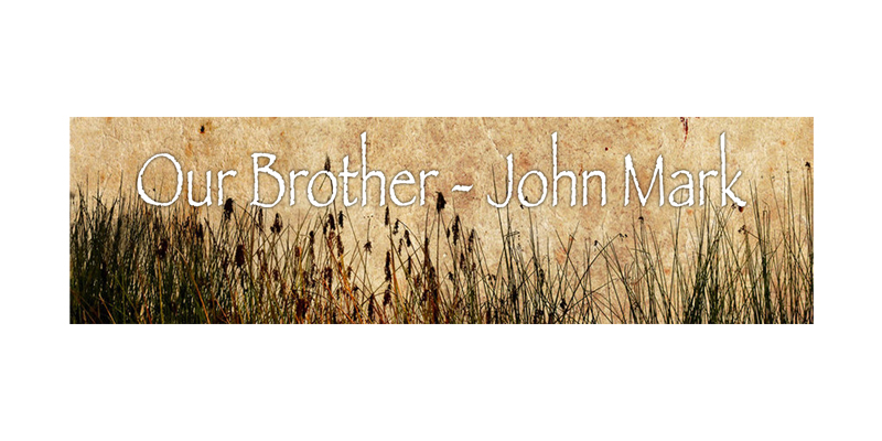 Our Brother – John Mark