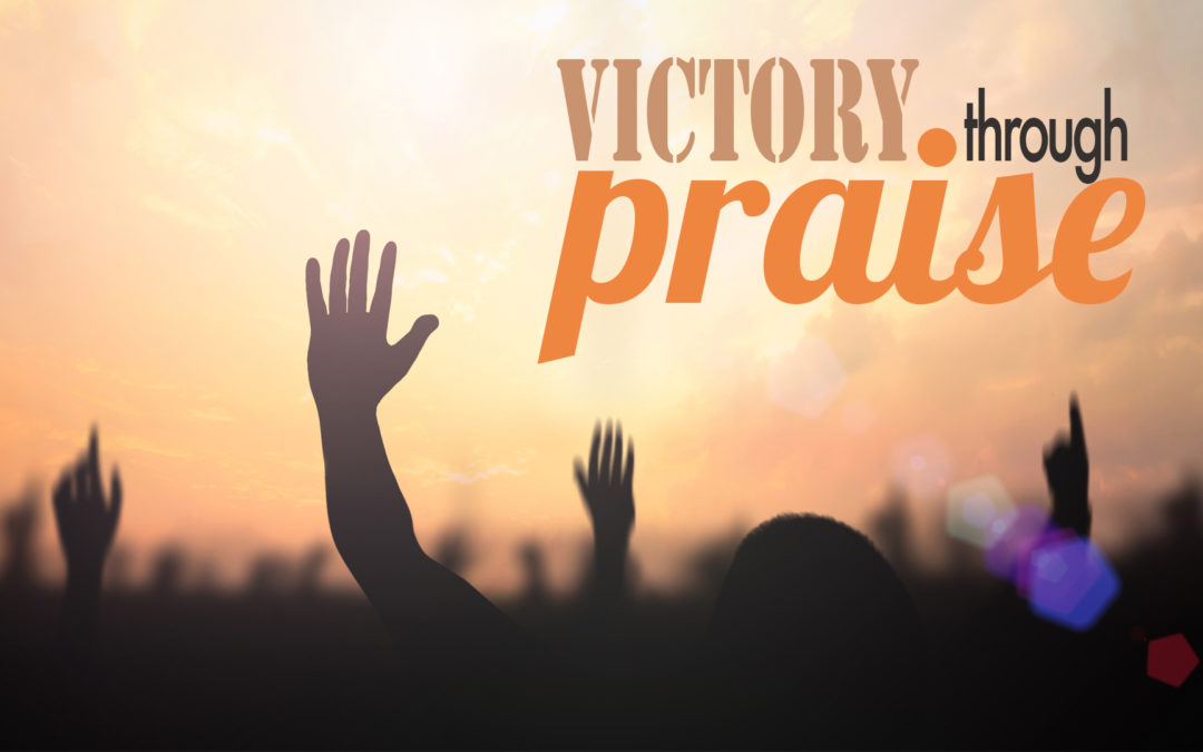 Victories Through Praise
